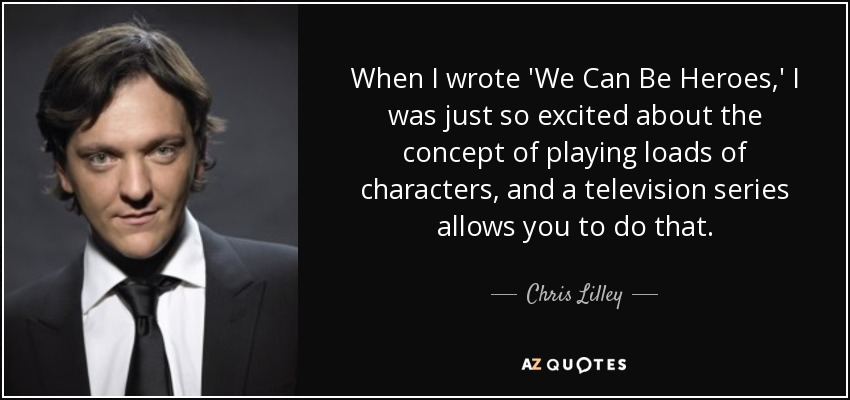cea78678ff1c Chris Lilley quote  When I wrote  We Can Be Heroes