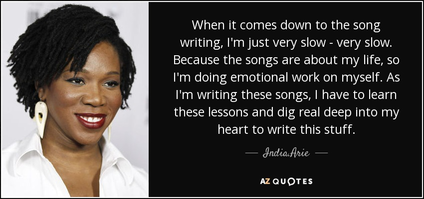 Indiaarie Quote When It Comes Down To The Song Writing Im Just