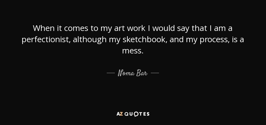 Noma Bar Quote: When It Comes To My Art Work I Would Say
