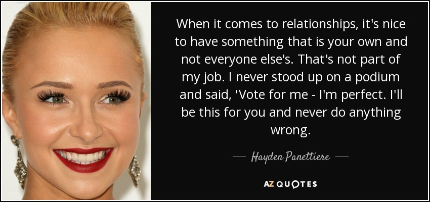 Hayden Panettiere Quote When It Comes To Relationships Its Nice