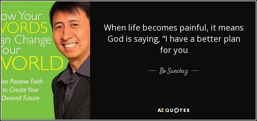 Bo Sanchez Quote When Life Becomes Painful It Means God Is Saying