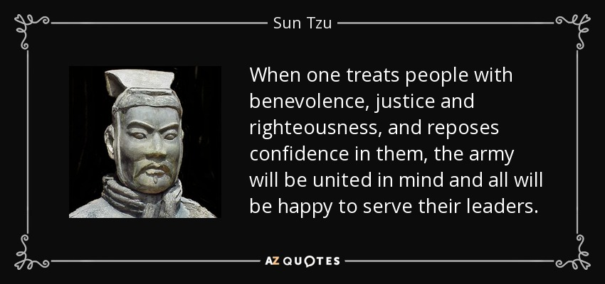 When One Treats People With Benevolence, Justice And Righteousness, And  Reposes Confidence In Them