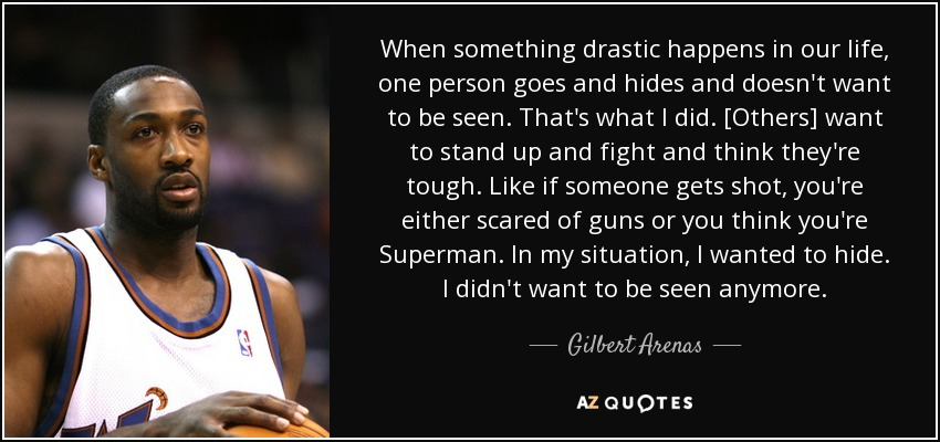 Gilbert Arenas Quote When Something Drastic Happens In Our Life