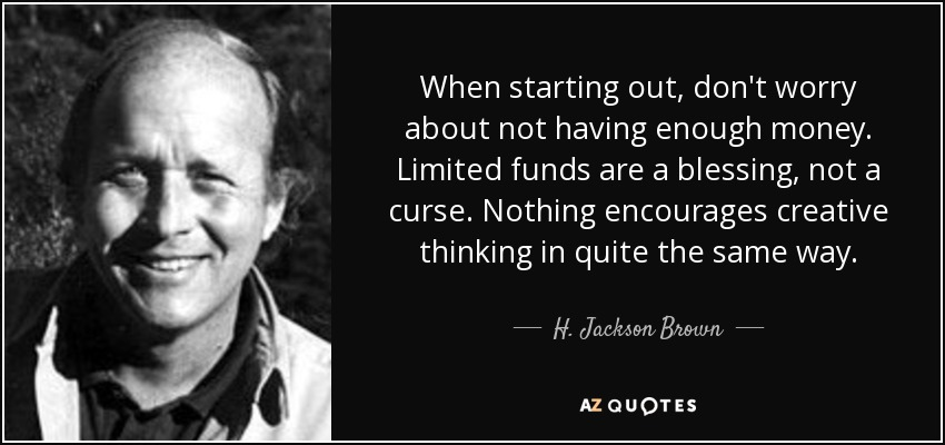 H Jackson Brown Jr Quote When Starting Out Dont Worry About