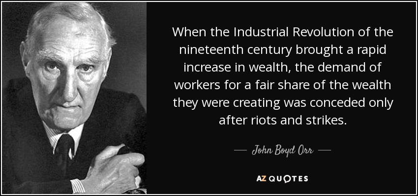 John Boyd Orr Quote When The Industrial Revolution Of The