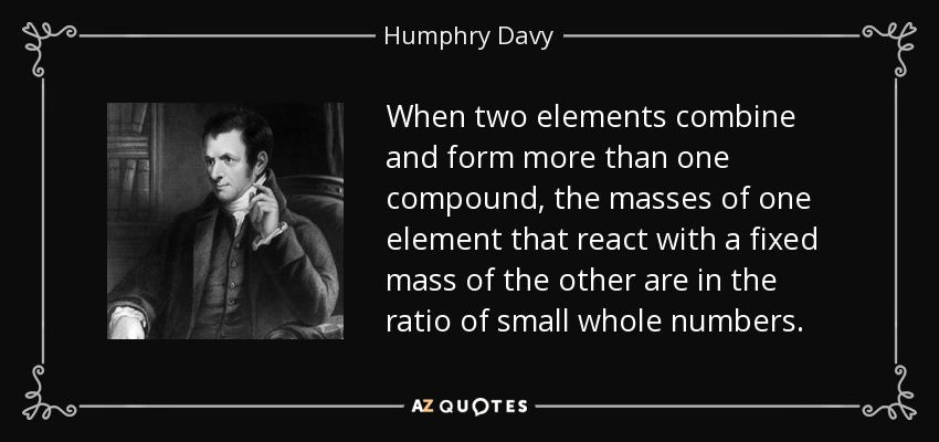 Humphry Davy quote: When two elements combine and form more than ...