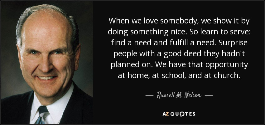 ea4289d29fa1 Russell M. Nelson quote  When we love somebody
