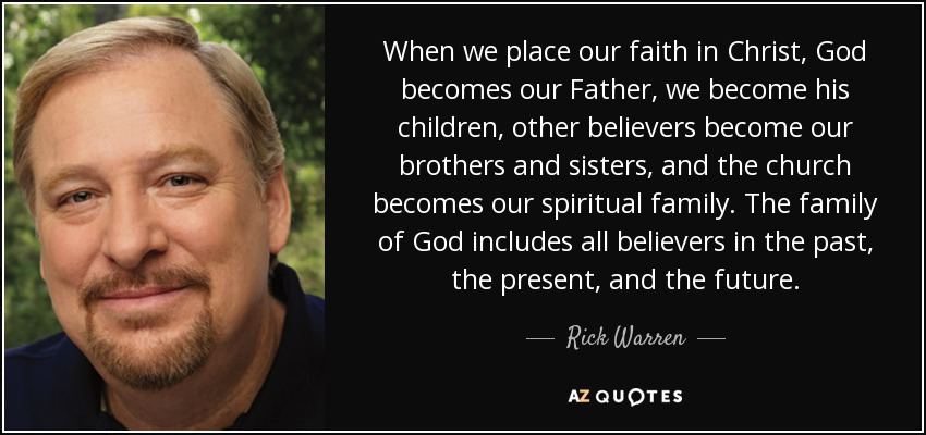 rick warren quote when we place our faith in christ god becomes