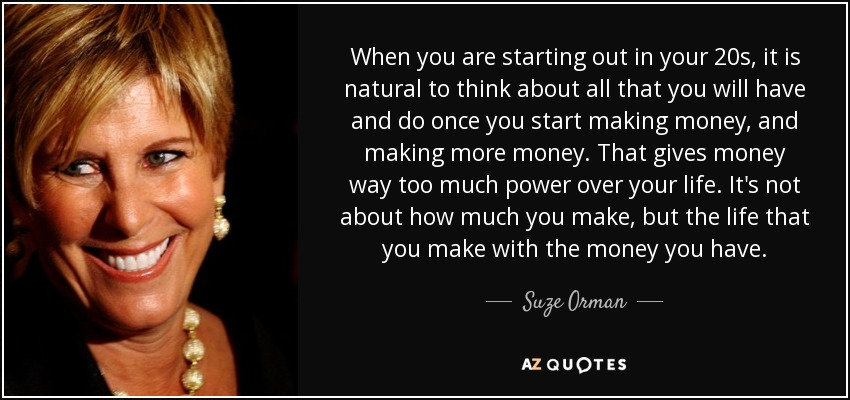 Suze Orman Quote When You Are Starting Out In Your 20s It Is