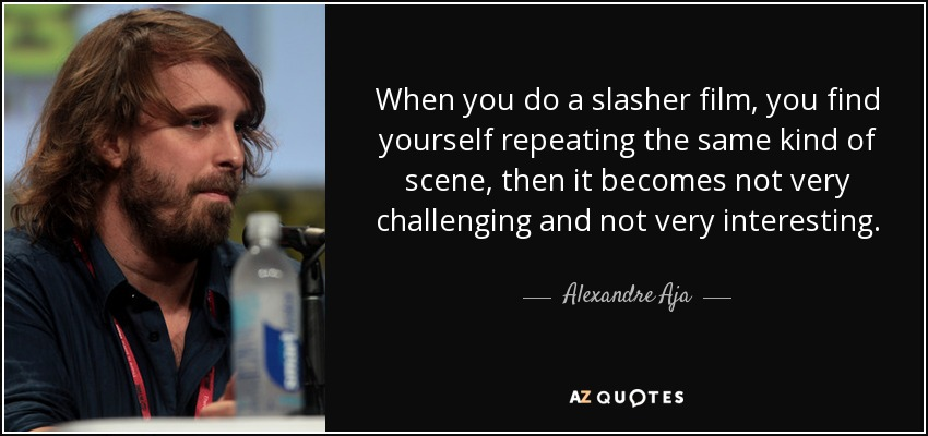 TOP 13 QUOTES BY ALEXANDRE AJA