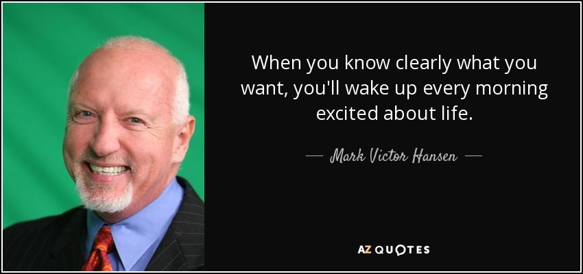 Mark Victor Hansen Quote: When You Know Clearly What You