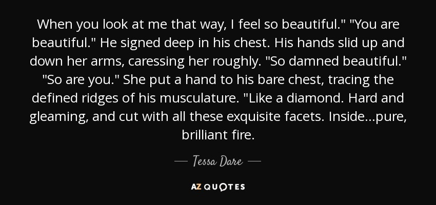 Tessa Dare Quote When You Look At Me That Way I Feel So
