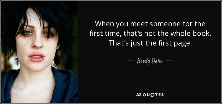 Brody Dalle Quote When You Meet Someone For The First Time Thats