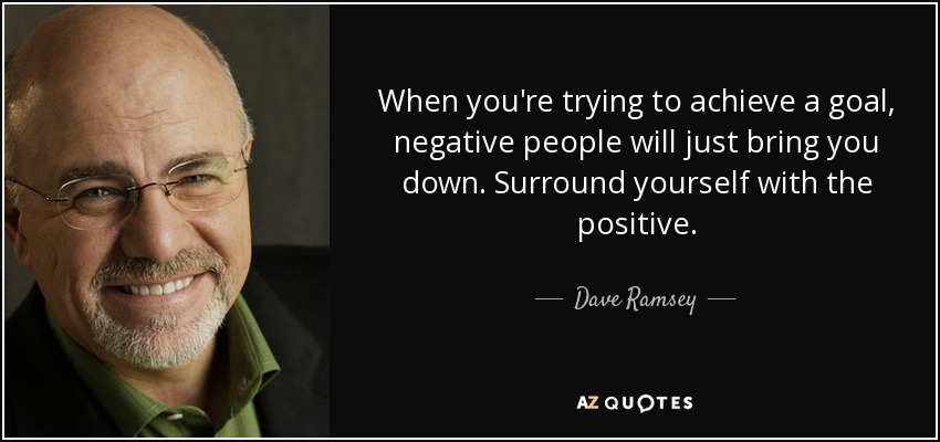 Dave Ramsey Quote When Youre Trying To Achieve A Goal Negative