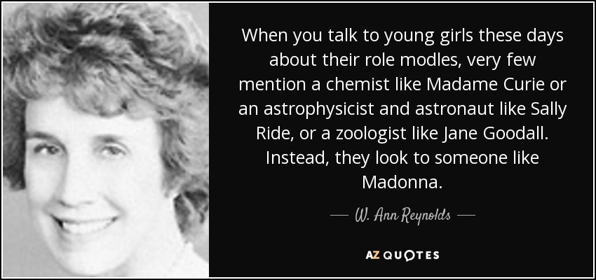 W Ann Reynolds Quote When You Talk To Young Girls These Days About