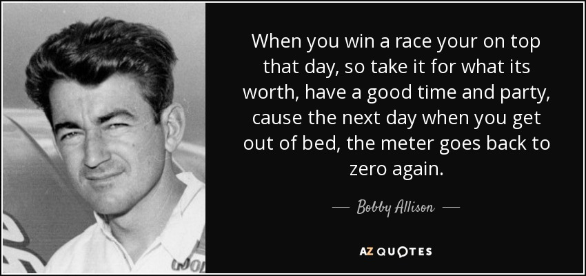 Quotes By Bobby Allison A Z Quotes
