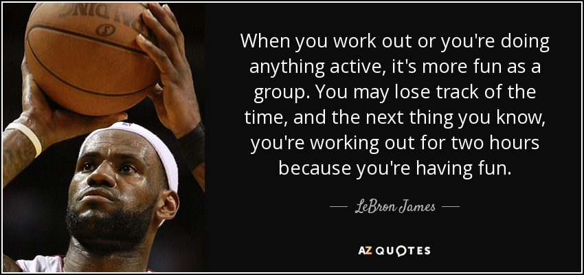 Lebron James Quote When You Work Out Or Youre Doing Anything