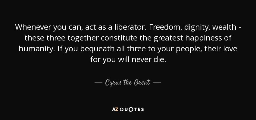TOP 60 QUOTES BY CYRUS THE GREAT AZ Quotes Inspiration Great Quote