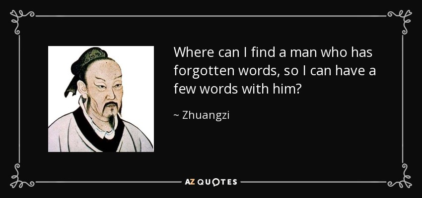 Zhuangzi Quote Where Can I Find A Man Who Has Forgotten Words