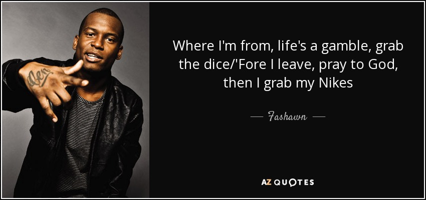 TOP 7 QUOTES BY FASHAWN | A-Z Quotes
