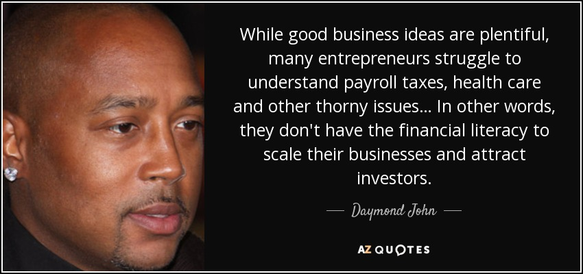 Daymond John Quote While Good Business Ideas Are Plentiful Many