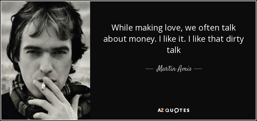 While making love, we often talk about money. I like it. I like