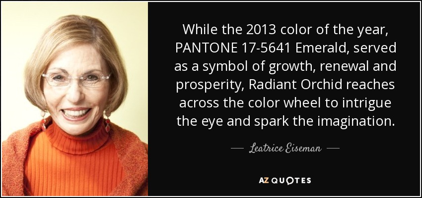 Leatrice Eiseman Quote While The 2013 Color Of The Year Pantone 17