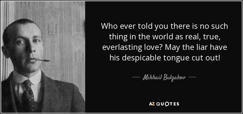 Mikhail Bulgakov Quote Who Ever Told You There Is No Such Thing In