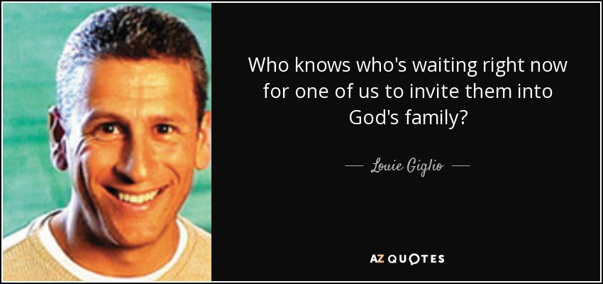 Louie Giglio Quote Who Knows Whos Waiting Right Now For One Of Us
