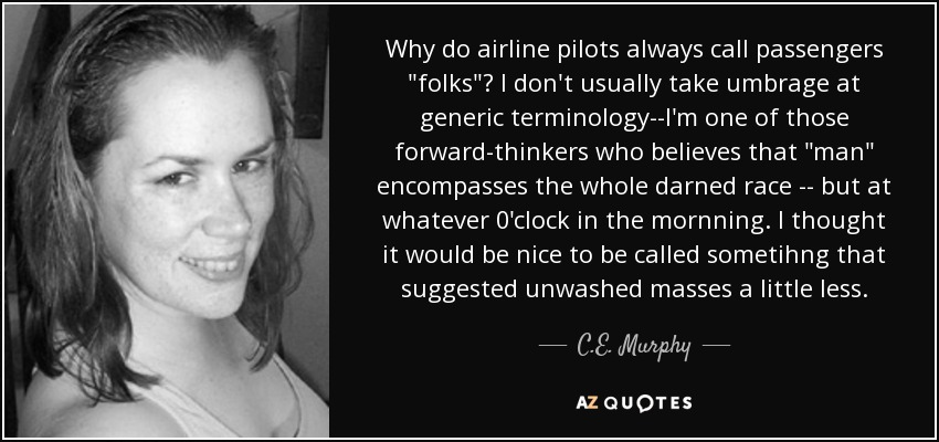 Why do airline pilots always call passengers