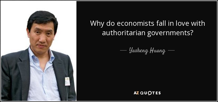 Why do economists fall in love with authoritarian governments? - Yasheng Huang