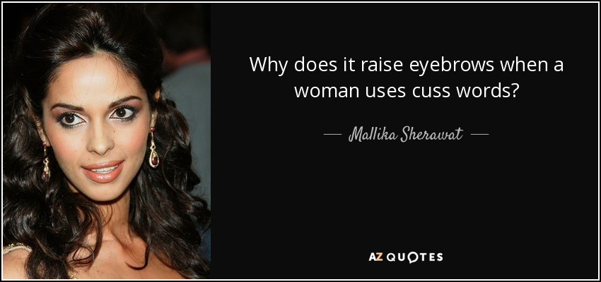 Why does it raise eyebrows when a woman uses cuss words? - Mallika Sherawat