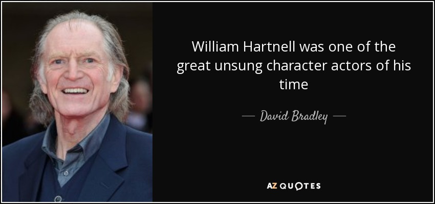 William Hartnell was one of the great unsung character actors of his time - David Bradley