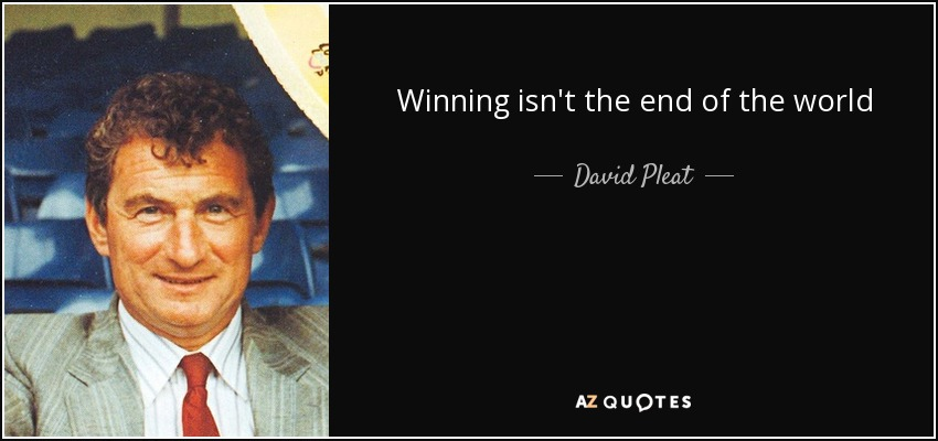 Winning isn't the end of the world - David Pleat