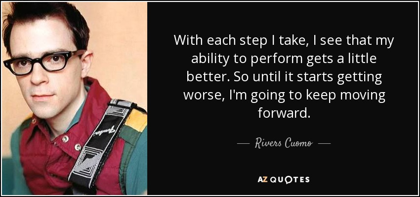 Quotes About Rivers | Top 15 Quotes By Rivers Cuomo A Z Quotes
