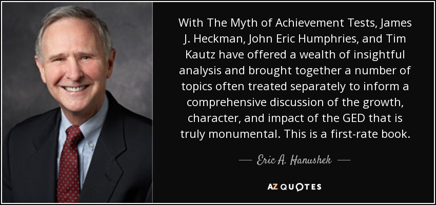 With The Myth of Achievement Tests, James J. Heckman, John Eric Humphries, and Tim Kautz have offered a wealth of insightful analysis and brought together a number of topics often treated separately to inform a comprehensive discussion of the growth, character, and impact of the GED that is truly monumental. This is a first-rate book. - Eric A. Hanushek