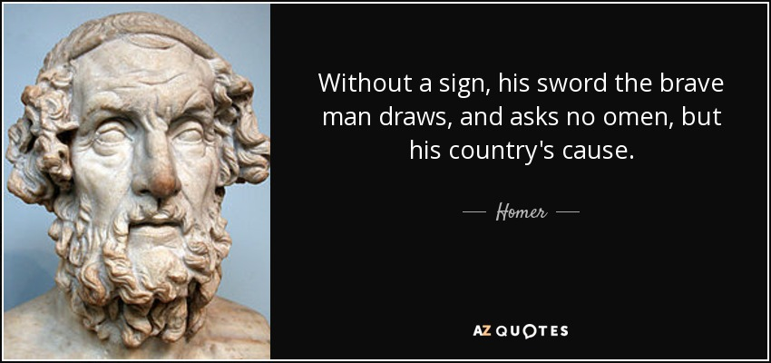 Homer Quote Without A Sign His Sword The Brave Man Draws And