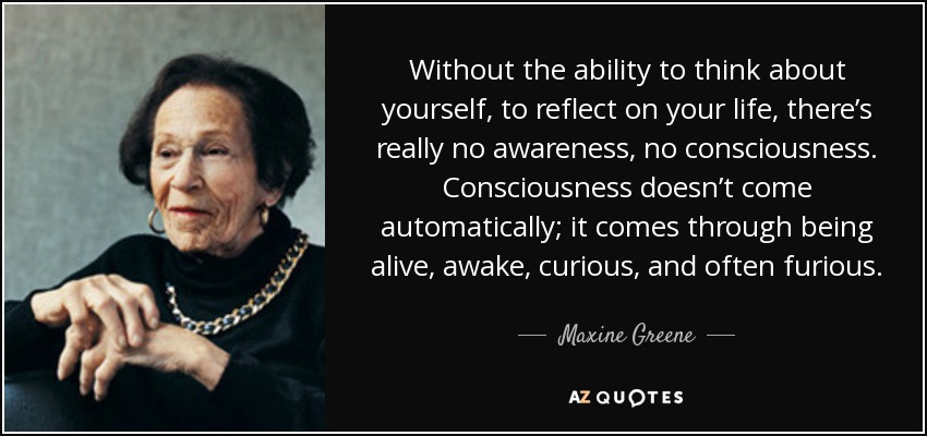 Maxine Greene quote: Without the ability to think about ...