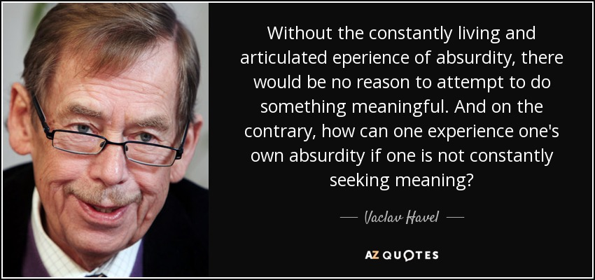 Vaclav Havel Quote Without The Constantly Living And Articulated