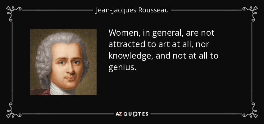 Jean Jacques Rousseau Quote Women In General Are Not