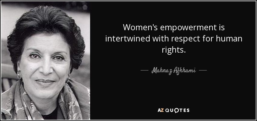 Mahnaz Afkhami Quote Women's Empowerment Is Intertwined With Best Women's Rights Quotes