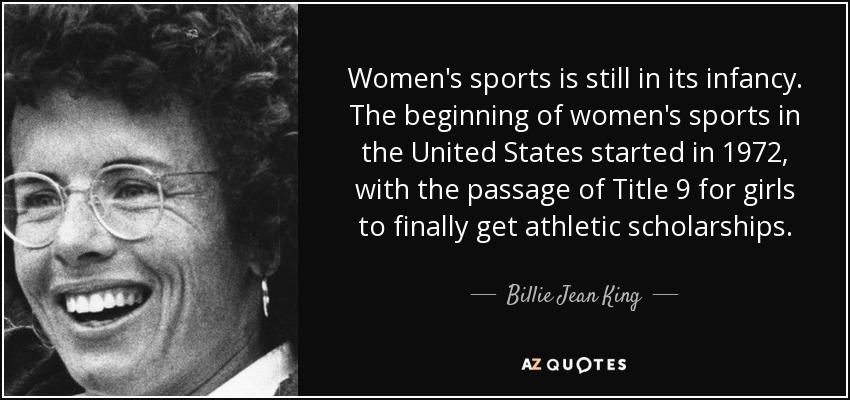 Billie Jean King quote: Women's sports is still in its infancy