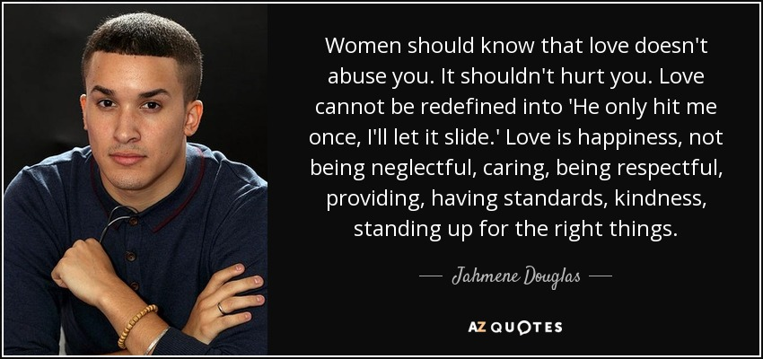 Jahmene Douglas Quote: Women Should Know That Love Doesn't