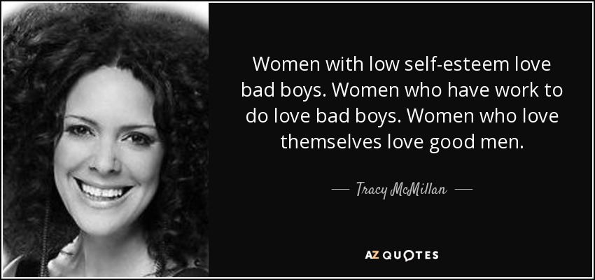 Tracy Mcmillan Quote Women With Low Self Esteem Love Bad Boys