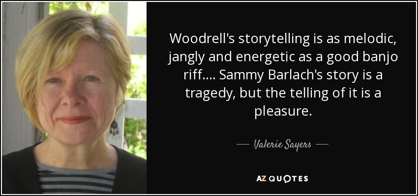 Woodrell's storytelling is as melodic, jangly and energetic as a good banjo riff.... Sammy Barlach's story is a tragedy, but the telling of it is a pleasure. - Valerie Sayers