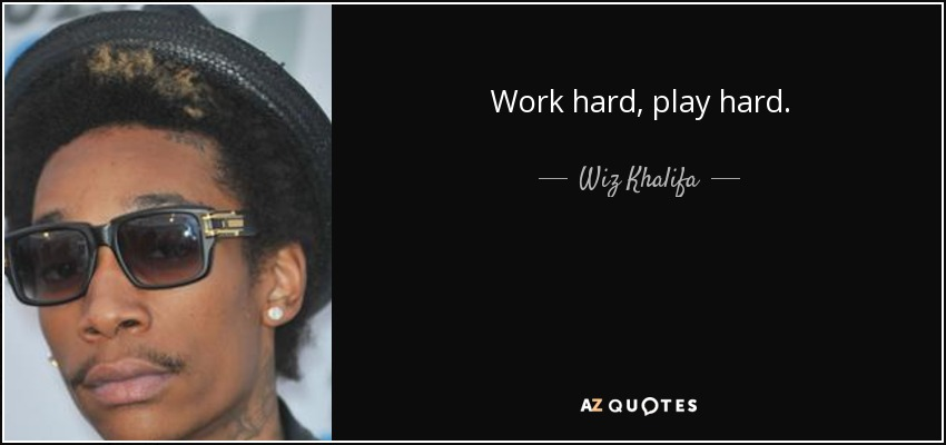 TOP 21 WORK HARD PLAY HARD QUOTES | A-Z Quotes