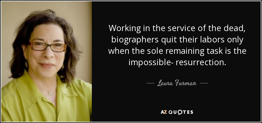 Laura Furman Quote Working In The Service Of The Dead border=
