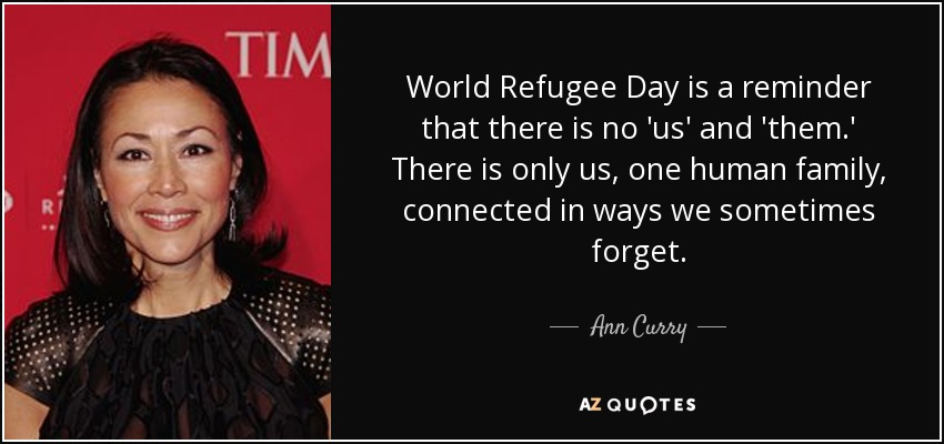 Refugee Quotes Impressive Ann Curry Quote World Refugee Day Is A Reminder That There Is No.