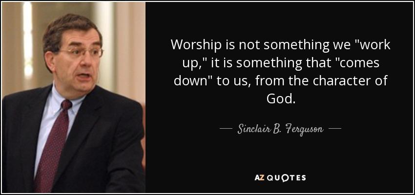 Worship is not something we