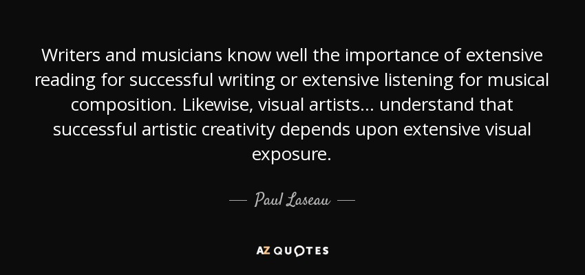 Paul Laseau quote: Writers and musicians know well the
